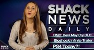 PlayStation 4, Devil May Cry, BioShock Infinite - Shacknews Daily: February 20, 2013